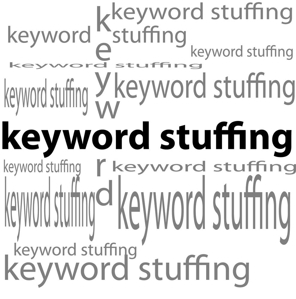 keyword stuffing, keyword stuffing and yes, keyword stuffing
