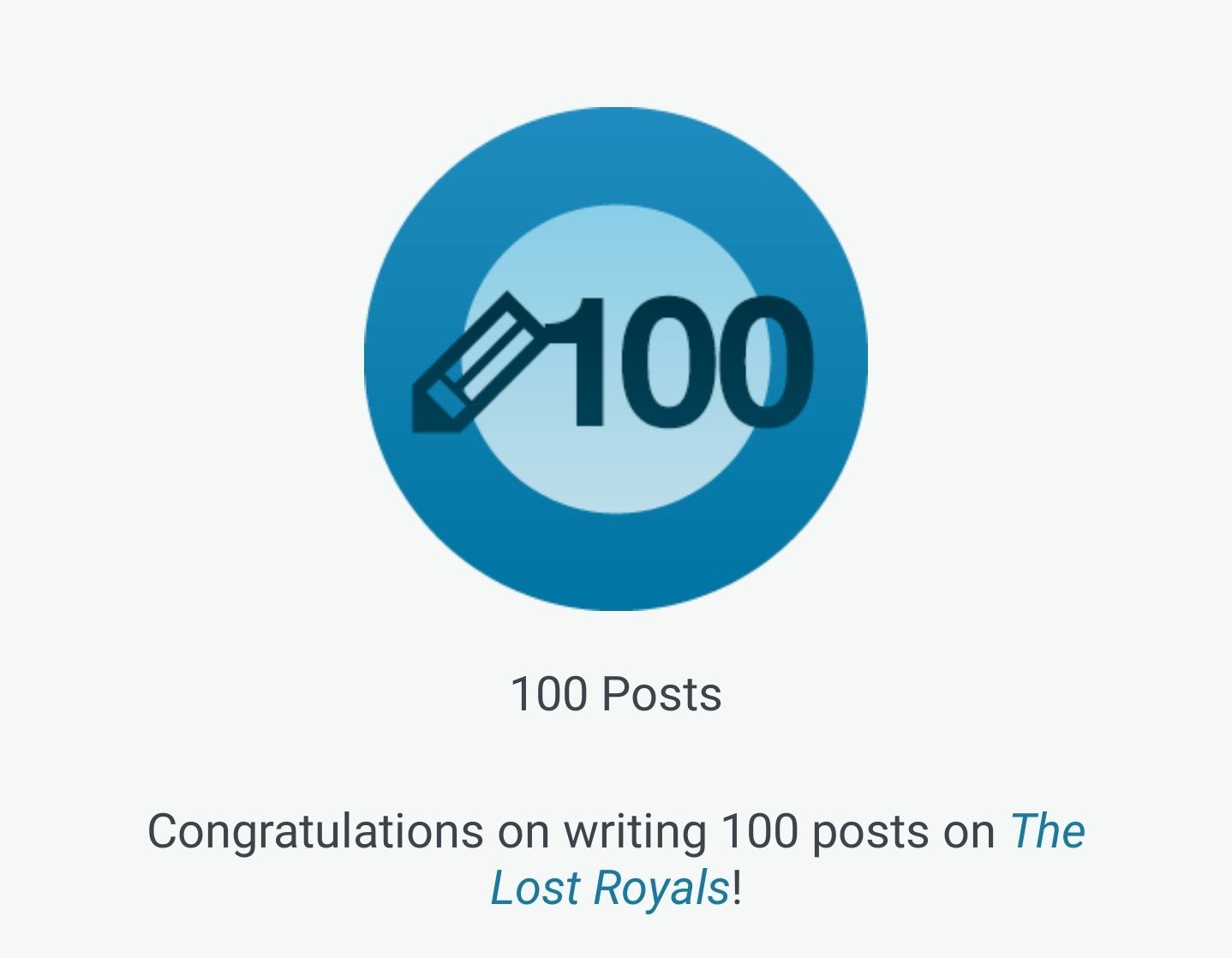 Congratulations on writing 100 posts on The Lost Royals!